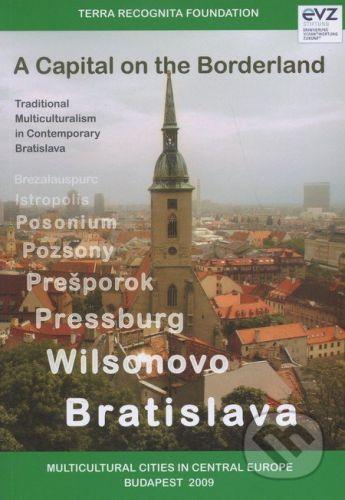 Terra Recognita Alapítvány The Capital on the Borderland - cena od 89 Kč