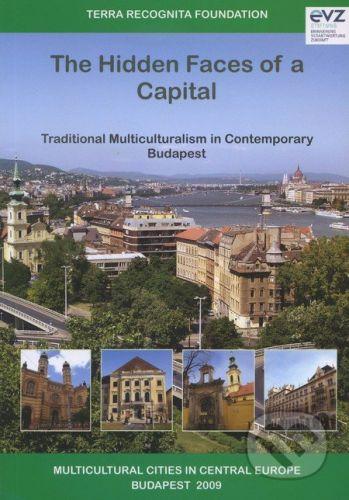 Terra Recognita Alapítvány The Hidden Faces of a Capital - cena od 108 Kč