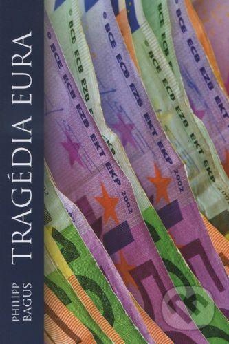 TRIM Broker, a.s. Tragédia eura - Philipp Bagus cena od 184 Kč