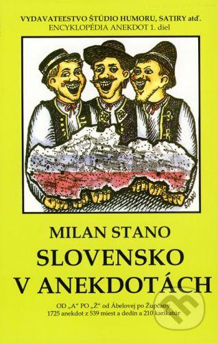 Vydavateľstvo Štúdio humoru a satiry Slovensko v anekdotách - Milan Stano cena od 101 Kč