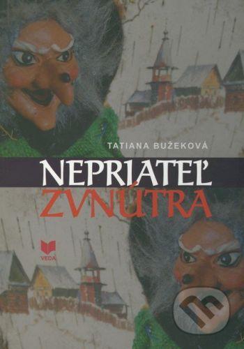 VEDA Nepriateľ zvnútra - Tatiana Bužeková cena od 168 Kč
