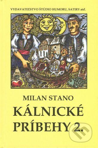 Vydavateľstvo Štúdio humoru a satiry Kálnické príbehy 2. - Milan Stano cena od 141 Kč