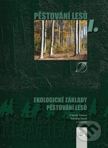 Lesnická práce Pěstování lesů I. - Zdeněk Poleno, Stanislav Vacek cena od 608 Kč