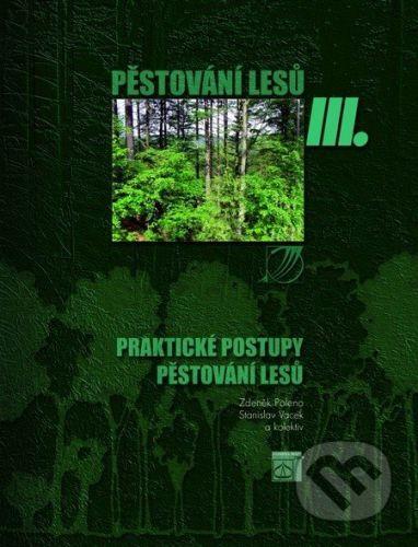 Lesnická práce Pěstování lesů III. - Zdeněk Poleno, Stanislav Vacek cena od 1631 Kč