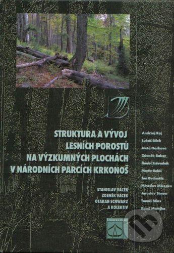 Lesnická práce Struktura a vývoj lesních porostů na výzkumných plochách v Národních parcích Krkonoš - Stanislav Vacek a kol. cena od 787 Kč