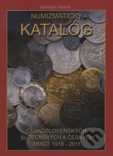 Stanislav Valovič: Numizmatický katalóg československých, slovenských a českých mincí 1918 - 2011 cena od 0 Kč