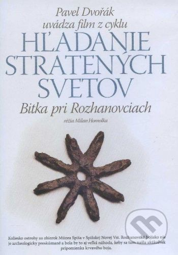 Rak Bitka pri Rozhanovciach (9) - Pavel Dvořák, Milan Homolka cena od 156 Kč