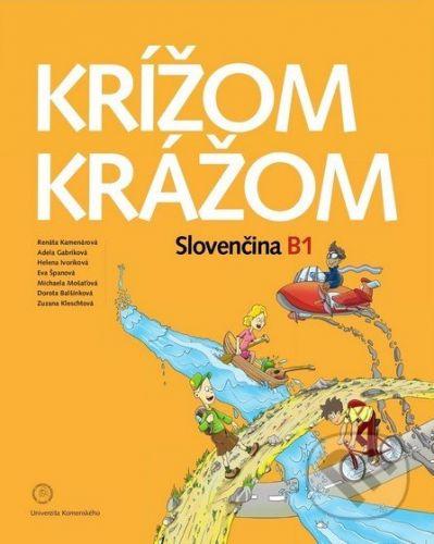 Studia Academica Slovaca Krížom krážom - Slovenčina B1 - Renáta Kamenárová a kol. cena od 637 Kč