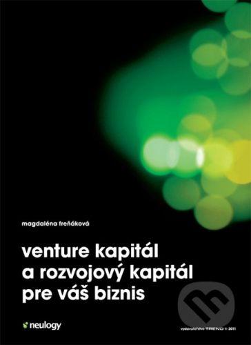 Trend Holding Venture kapitál a rozvojový kapitál pre váš biznis - Magdaléna Freňáková cena od 219 Kč