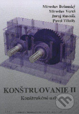 STU Konštruovanie II. - Miroslav Bošanský a kol. cena od 317 Kč