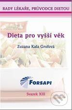 Zuzana Kala Grofová: Dieta pro vyšší věk cena od 120 Kč