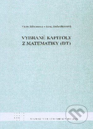 STU Vybrané kapitoly z matematiky (DT) - Viera Zákonová cena od 126 Kč
