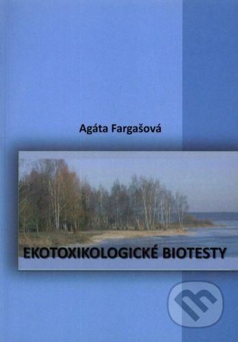 Perfekt Ekotoxikologické biotesty - Agáta Fargašová cena od 235 Kč