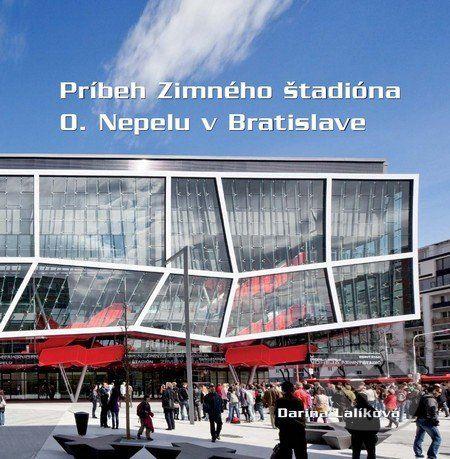 Eurostav Príbeh Zimného štadióna O. Nepelu v Bratislave - Darina Lalíková cena od 285 Kč