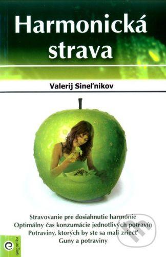 Eugenika Harmonická strava - Valerij Sineľnikov cena od 259 Kč