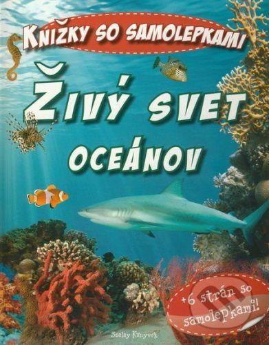 Pannon-Literatúra Živý svet oceánov - Szalay Könyvek cena od 67 Kč