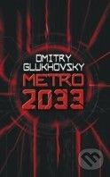 Glukhovsky Dmitry: Metro 2033 cena od 189 Kč