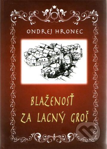 Tranoscius Blaženosť za lacný groš - Ondrej Hronec cena od 172 Kč