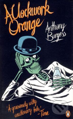Penguin Books A Clockwork Orange - Anthony Burgess cena od 252 Kč