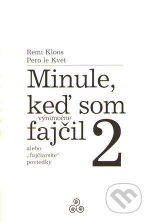 Miloš Prekop - AND Minule, keď som (výnimočne) fajčil 2 - Pero Le Kvet, Remi Kloos cena od 103 Kč