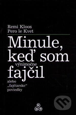 Miloš Prekop - AND Minule, keď som (výnimočne) fajčil - Pero Le Kvet, Remi Kloos cena od 89 Kč