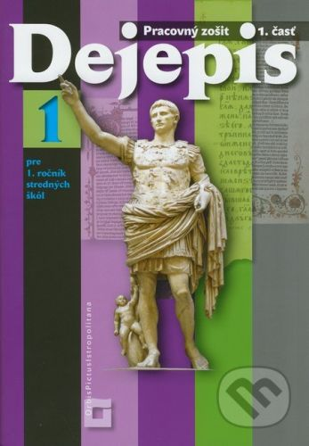 Orbis Pictus Istropolitana Dejepis 1 pre 1. ročník stredných škôl - Miroslav Kmeť, Dana Vasilová cena od 127 Kč