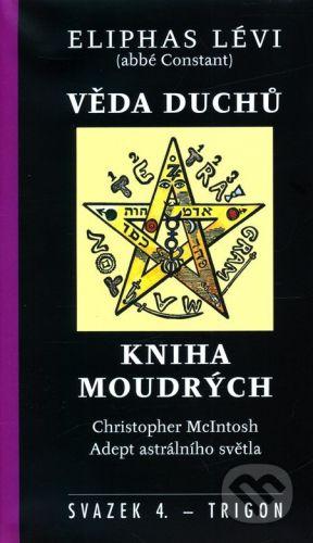 Eliphas Lévi: Věda duchů/ Kniha moudrých cena od 469 Kč