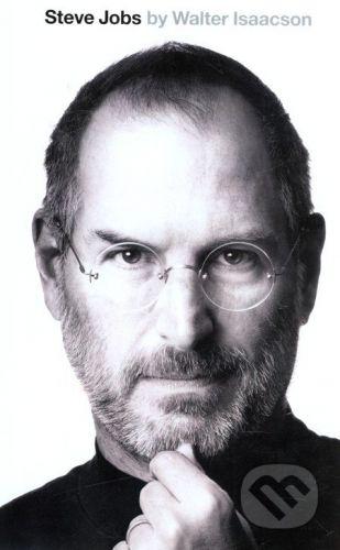 Little, Brown Steve Jobs: The Exclusive Biography - Walter Isaacson cena od 634 Kč