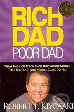 Plata Publishing Rich Dad, Poor Dad - Robert T. Kiyosaki cena od 402 Kč