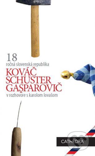Cathedra Kováč, Schuster, Gašparovič v rozhovore s Karolom Lovašom - Karol Lovaš cena od 116 Kč