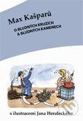 Max Kašparů: O bludných kruzích a bludných kamenech cena od 55 Kč