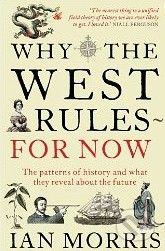 Morris Ian: Why the West Rules - for Now: The Patterns of History and What They Reveal About the Futur cena od 323 Kč