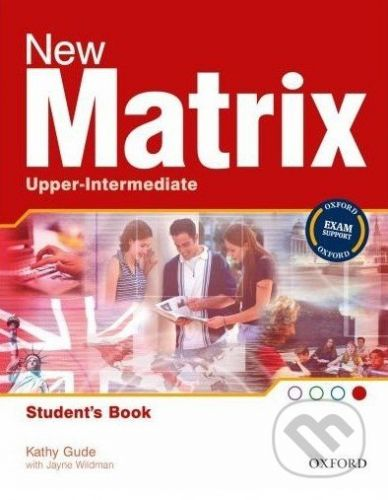 Oxford University Press New Matrix - Upper-intermediate - Student's Book - Kathy Gude cena od 350 Kč