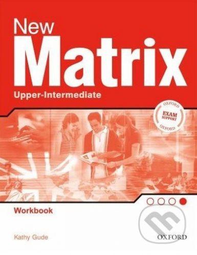 Oxford University Press New Matrix - Upper-intermediate - Workbook - Kathy Gude cena od 210 Kč