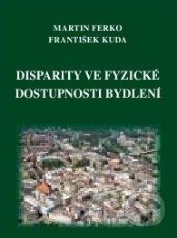 Ferko Kuda: Disparity ve fyzické dostupnosti bydlení cena od 160 Kč