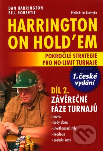Poker Books Harrington on Hold'em - Pokročilé strategie pro no-limit turnaje (Díl 2.) - Dan Harrington, Bill Robertie cena od 633 Kč