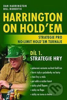 Poker Books Harrington on Hold'em - Strategie pro no-limit hold'em turnaje (Díl 1.) - Dan Harrington, Bill Robertie cena od 633 Kč