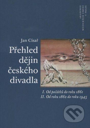 Jan Císař: Přehled dějin českého divadla I. a II. cena od 277 Kč