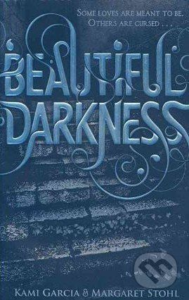 Garcia Stohl: Beautiful Darkness (Beautiful Creatures #2) cena od 242 Kč