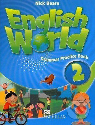 MacMillan English World 2: Grammar Practice Book - Nick Beare cena od 159 Kč