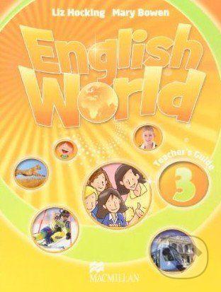 MacMillan English World 3: Teacher's Guide - Liz Hocking, Mary Bowen cena od 632 Kč