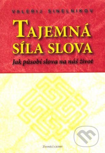 Valentýna Lymarenko-Novodarská - Zvonící cedry Tajemná síla slova - Valerij Sinelnikov cena od 170 Kč