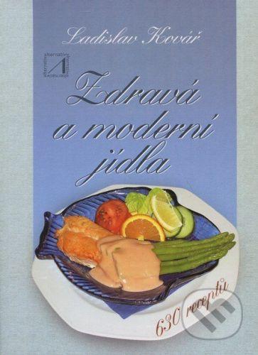 Alternativa Zdravá a moderní jídla - Ladislav Kovář cena od 169 Kč