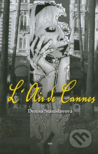 Ista L'Air de Cannes - Denisa Stanislavová cena od 207 Kč