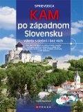 Andrea Podzimková: KAM po západnom Slovensku cena od 246 Kč