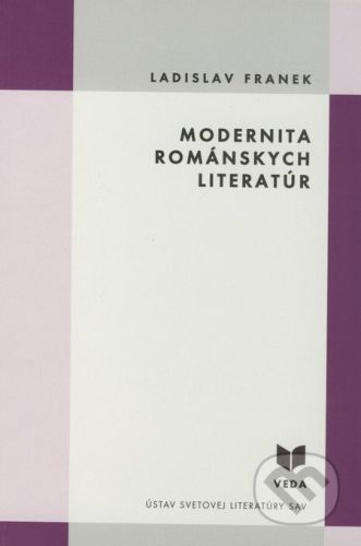 VEDA Modernita románskych literatúr - Ladislav Franek cena od 73 Kč