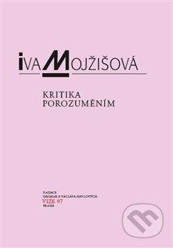 Iva Mojžíšová: Kritika porozuměním cena od 179 Kč