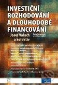 Ekopress Investiční rozhodování a dlouhodobé financování - Josef Valach a kol. cena od 509 Kč