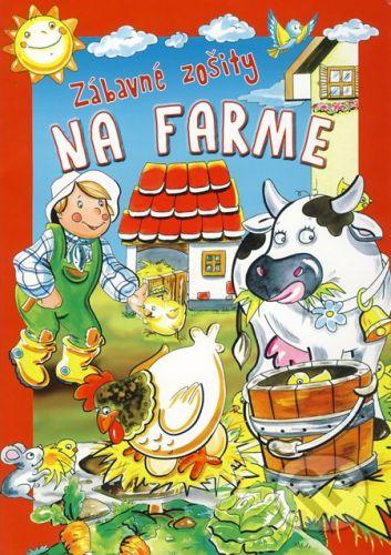 vydavateľ neuvedený Zábavné zošity - Na farme - cena od 41 Kč