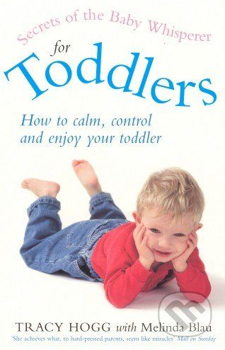 Vermilion Secrets of the Baby Whisperer for Toddlers - Tracy Hogg cena od 391 Kč